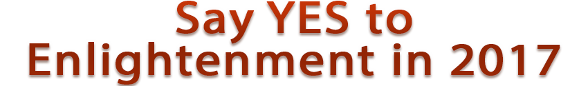 Say YES to Enlightenment in 2017